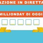 MillionDay di oggi 1 agosto 2020