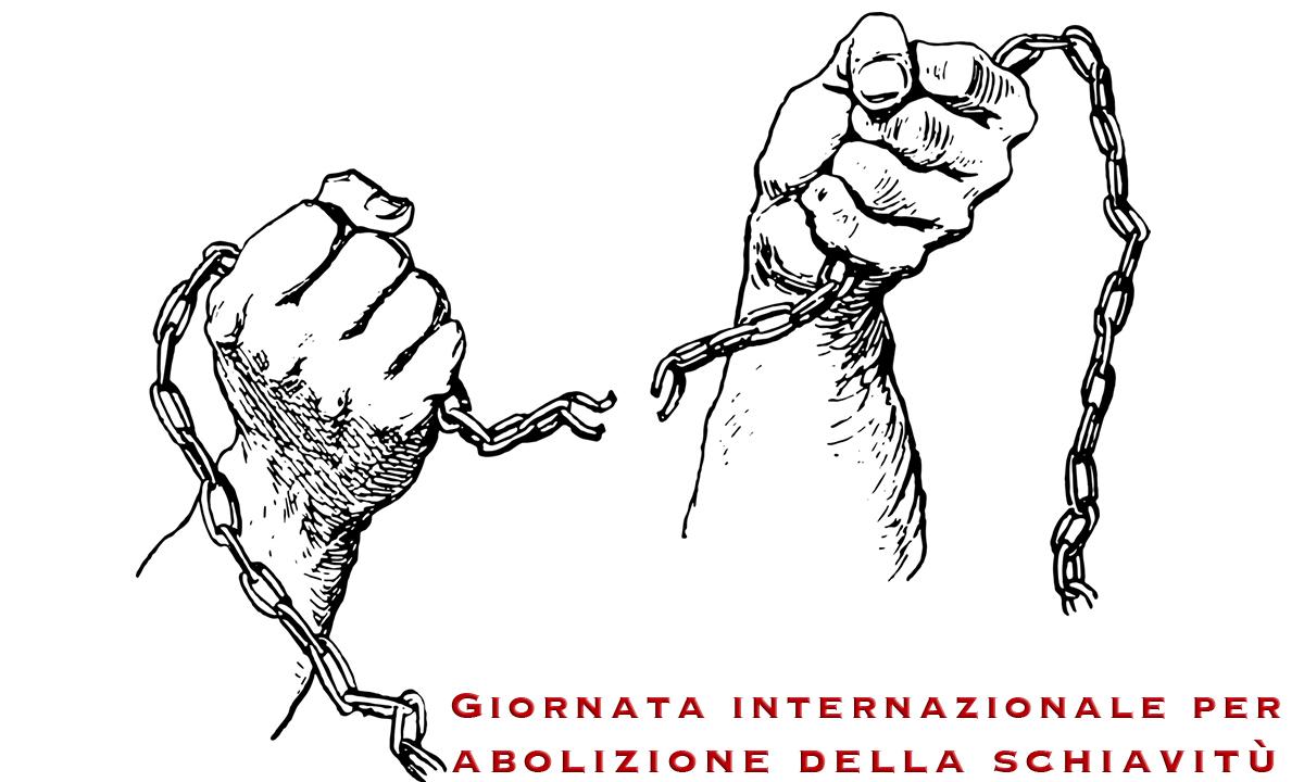 Giornata internazionale per abolizione della schiavitù